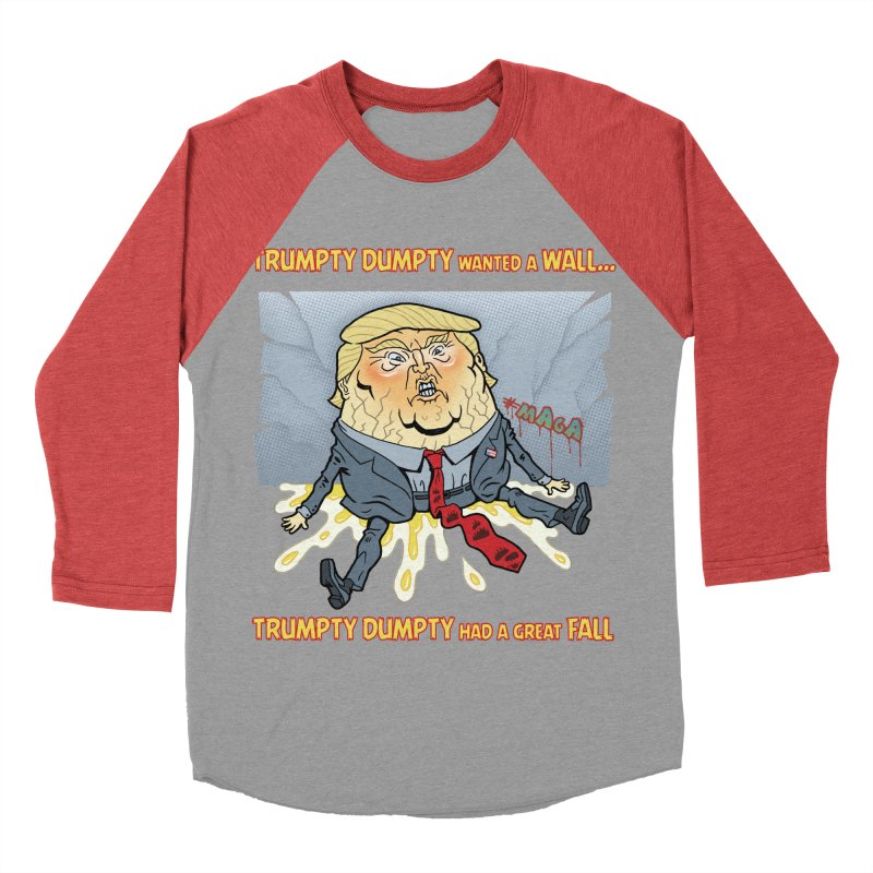 Trumpty Dumpty Wanted a Wall... Women's Baseball Triblend T-Shirt by Frankenstein's Artist Shop