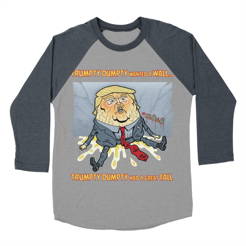Trumpty Dumpty Wanted a Wall... Men's Baseball Triblend T-Shirt by Frankenstein's Artist Shop
