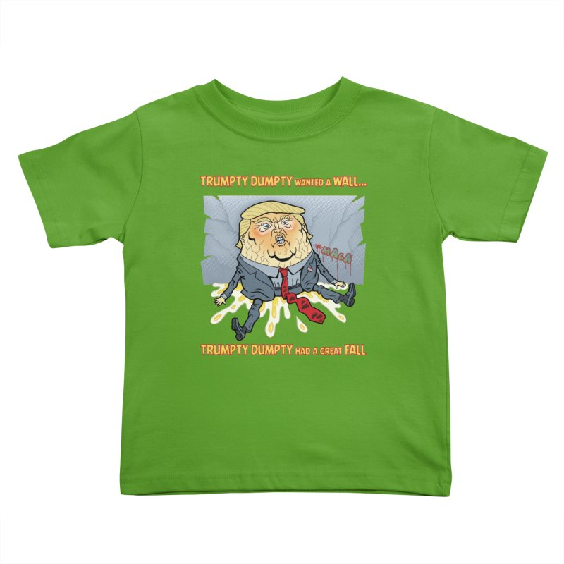 Trumpty Dumpty Wanted a Wall... Kids Toddler T-Shirt by Frankenstein's Artist Shop