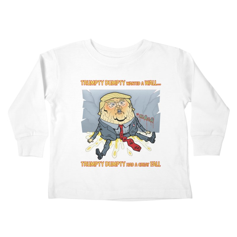 Trumpty Dumpty Wanted a Wall... Kids Toddler Longsleeve T-Shirt by Frankenstein's Artist Shop