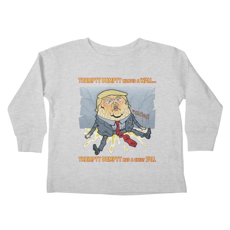 Trumpty Dumpty Wanted a Wall... Kids Toddler Longsleeve T-Shirt by Frankenstein's Artist Shop