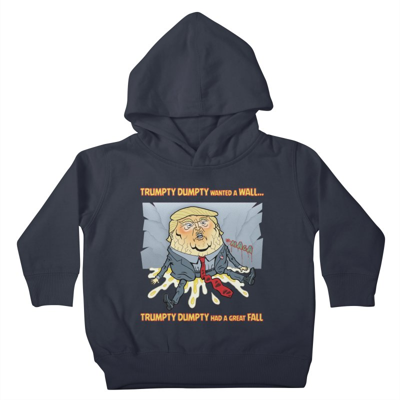 Trumpty Dumpty Wanted a Wall... Kids Toddler Pullover Hoody by Frankenstein's Artist Shop