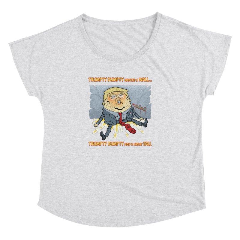 Trumpty Dumpty Wanted a Wall... Women's Dolman Scoop Neck by Frankenstein's Artist Shop