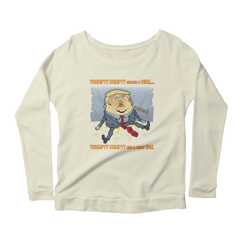 Trumpty Dumpty Wanted a Wall... Women's Longsleeve Scoopneck  by Frankenstein's Artist Shop