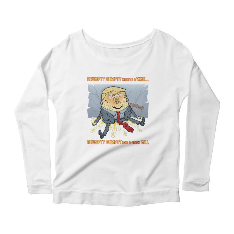 Trumpty Dumpty Wanted a Wall... Women's Scoop Neck Longsleeve T-Shirt by Frankenstein's Artist Shop