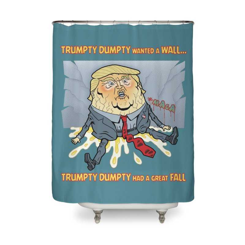 Trumpty Dumpty Wanted a Wall... Home Shower Curtain by Frankenstein's Artist Shop