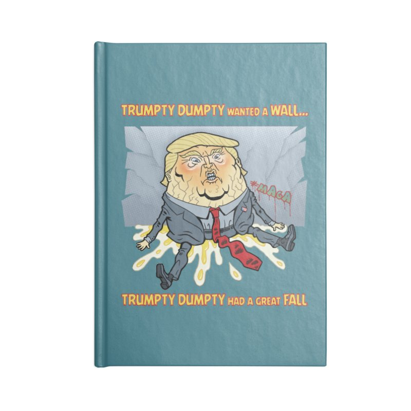Trumpty Dumpty Wanted a Wall... Accessories Notebook by Frankenstein's Artist Shop