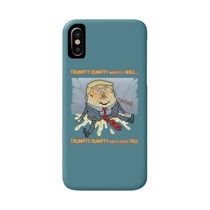 Trumpty Dumpty Wanted a Wall... Accessories Phone Case by Frankenstein's Artist Shop