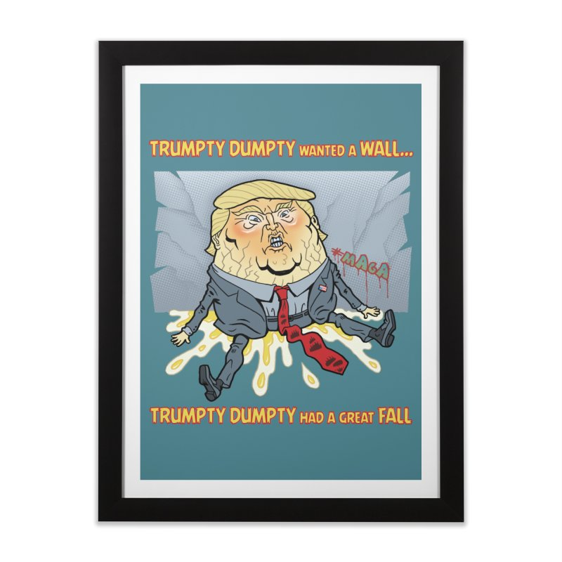 Trumpty Dumpty Wanted a Wall... Home Framed Fine Art Print by Frankenstein's Artist Shop