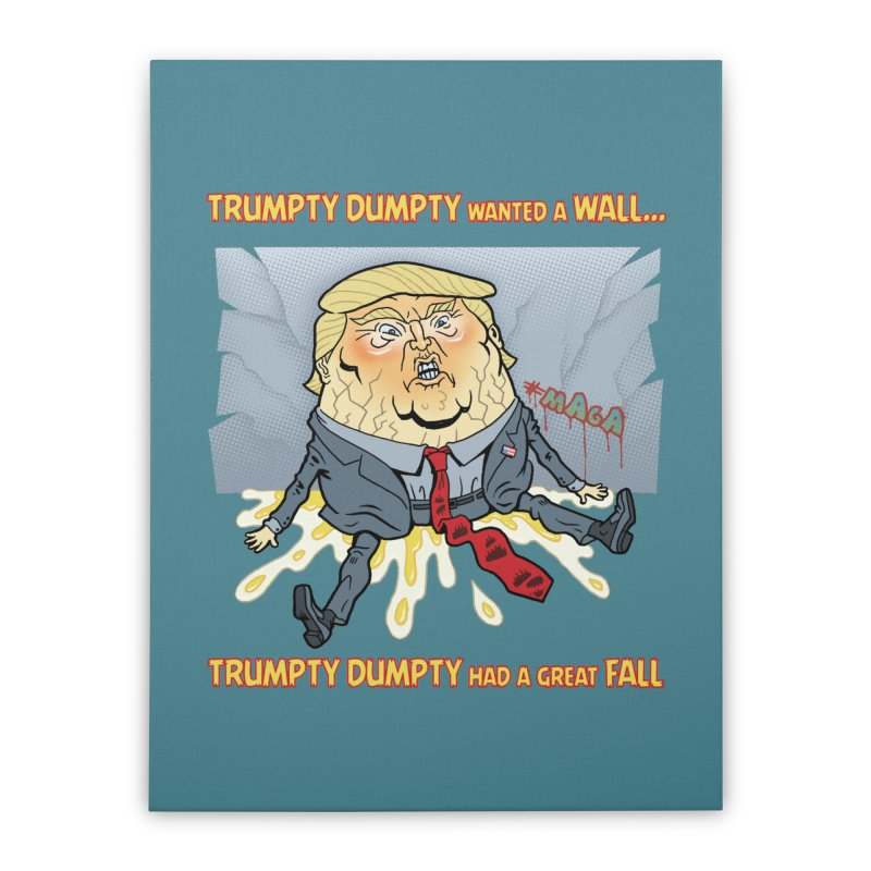 Trumpty Dumpty Wanted a Wall... Home Stretched Canvas by Frankenstein's Artist Shop