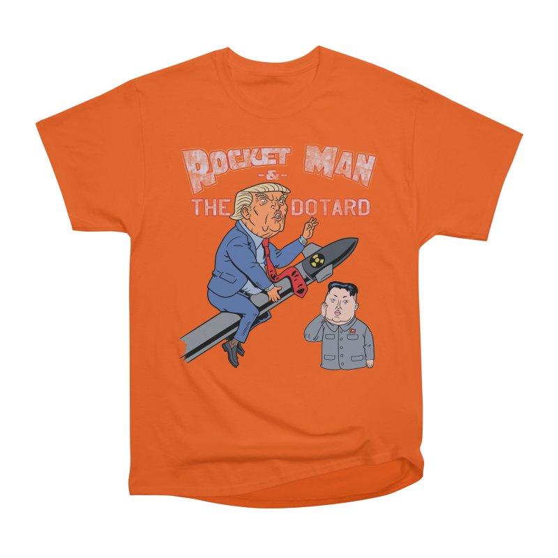 Rocket Man & the Dotard Women's Heavyweight Unisex T-Shirt by Frankenstein's Artist Shop