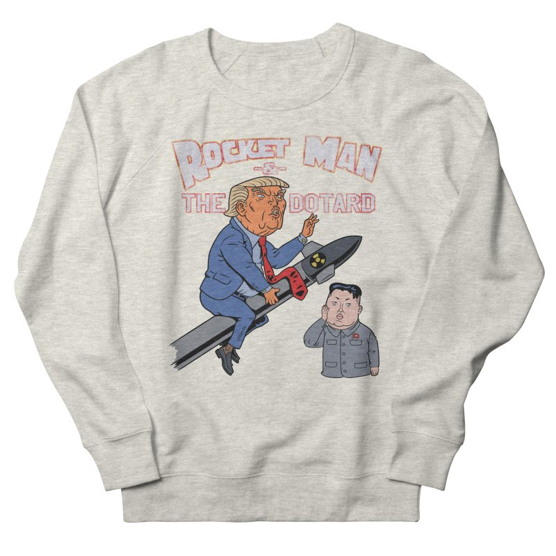 Rocket Man & the Dotard Women's French Terry Sweatshirt by Frankenstein's Artist Shop