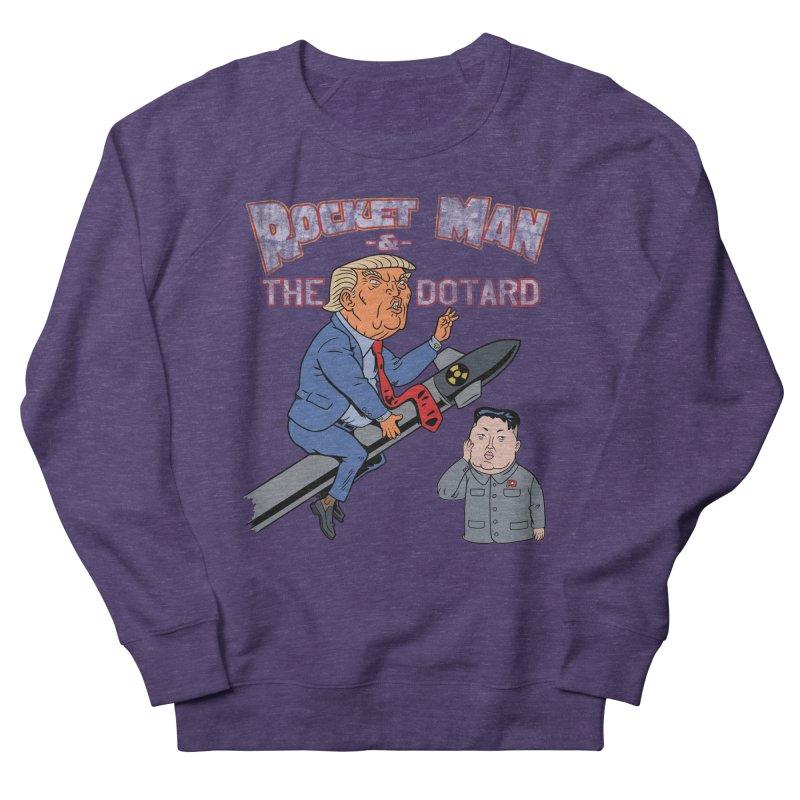 Rocket Man & the Dotard Men's French Terry Sweatshirt by Frankenstein's Artist Shop