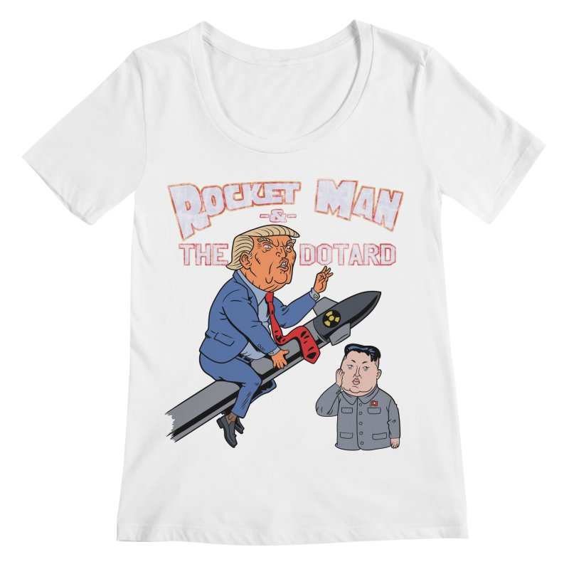 Rocket Man & the Dotard Women's Regular Scoop Neck by Frankenstein's Artist Shop
