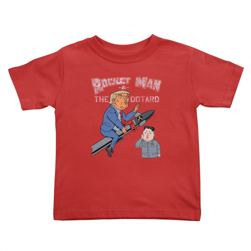Rocket Man & the Dotard Kids Toddler T-Shirt by Frankenstein's Artist Shop