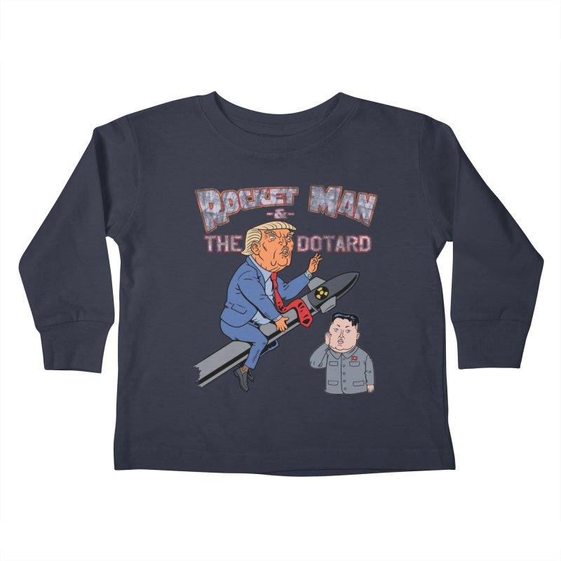 Rocket Man & the Dotard Kids Toddler Longsleeve T-Shirt by Frankenstein's Artist Shop