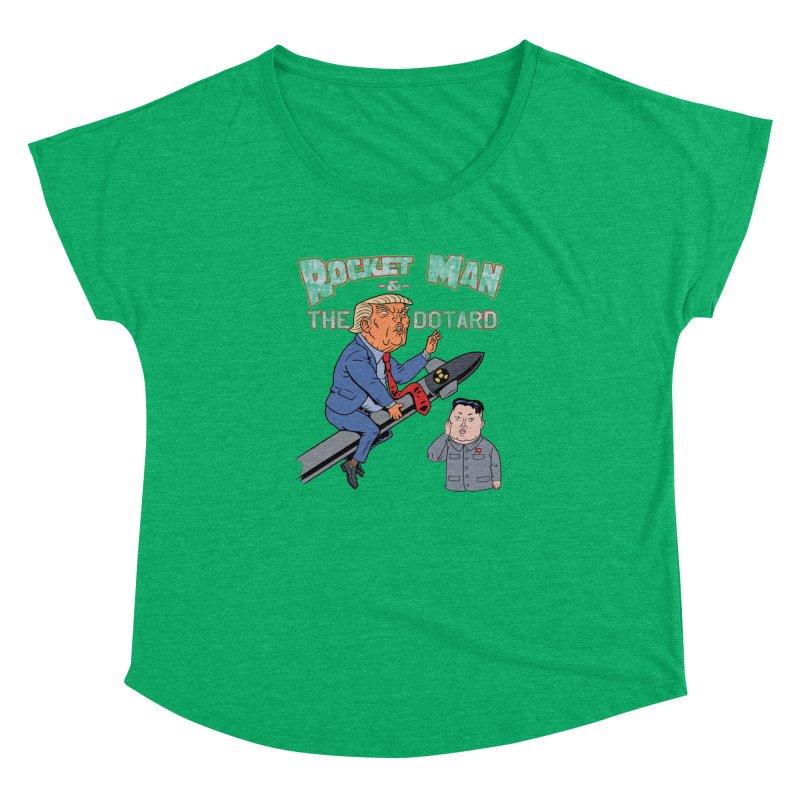 Rocket Man & the Dotard Women's Dolman Scoop Neck by Frankenstein's Artist Shop