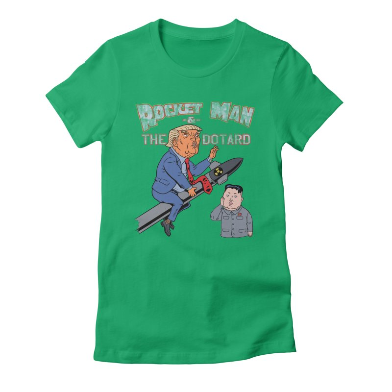 Rocket Man & the Dotard Women's Fitted T-Shirt by Frankenstein's Artist Shop
