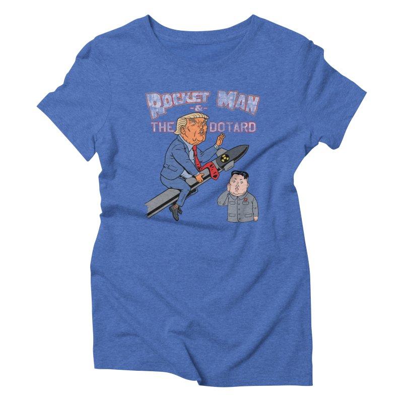 Rocket Man & the Dotard Women's Triblend T-Shirt by Frankenstein's Artist Shop