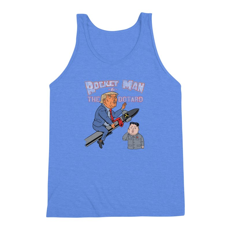 Rocket Man & the Dotard Men's Triblend Tank by Frankenstein's Artist Shop