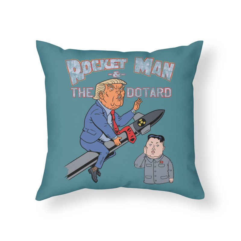 Rocket Man & the Dotard Home Throw Pillow by Frankenstein's Artist Shop