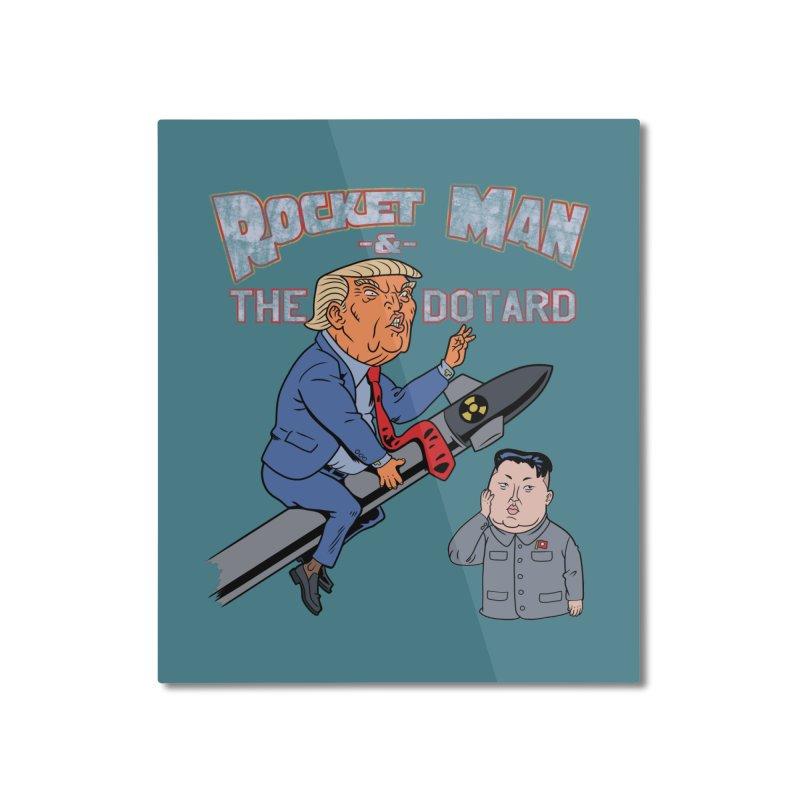 Rocket Man & the Dotard Home Mounted Aluminum Print by Frankenstein's Artist Shop