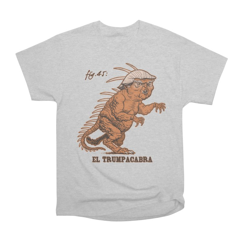 El Trumpacabra Men's Heavyweight T-Shirt by Frankenstein's Artist Shop