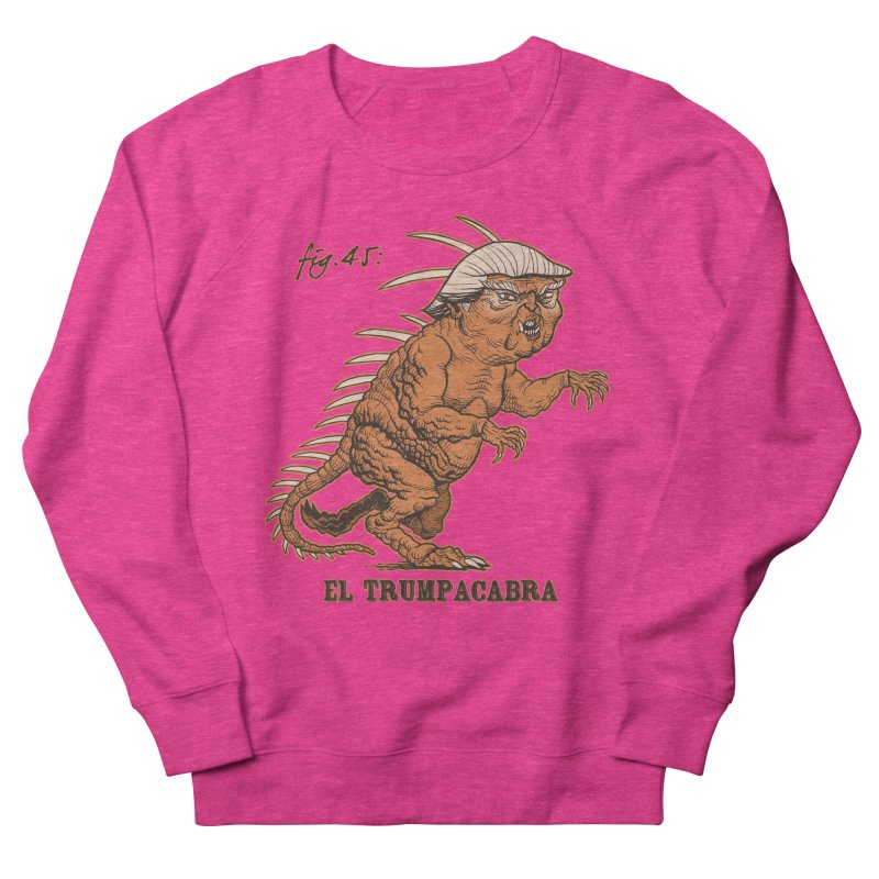 El Trumpacabra Men's French Terry Sweatshirt by Frankenstein's Artist Shop