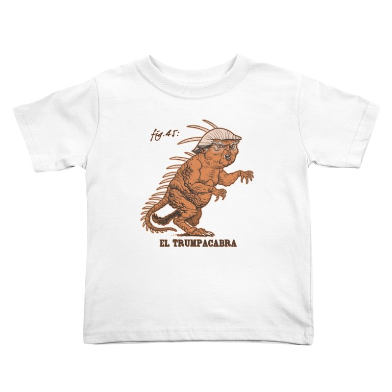 El Trumpacabra Kids Toddler T-Shirt by Frankenstein's Artist Shop