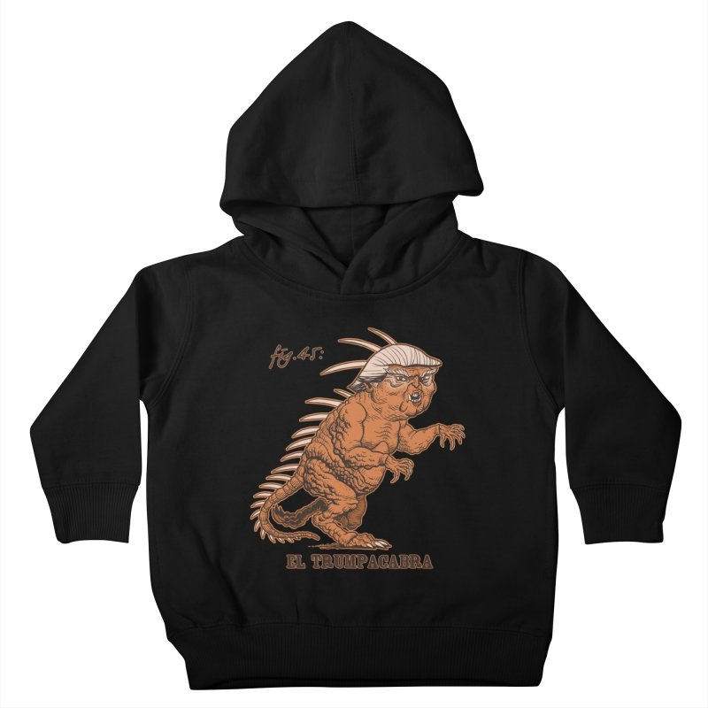 El Trumpacabra Kids Toddler Pullover Hoody by Frankenstein's Artist Shop