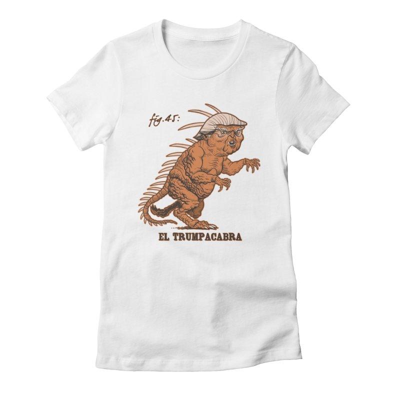El Trumpacabra Women's Fitted T-Shirt by Frankenstein's Artist Shop