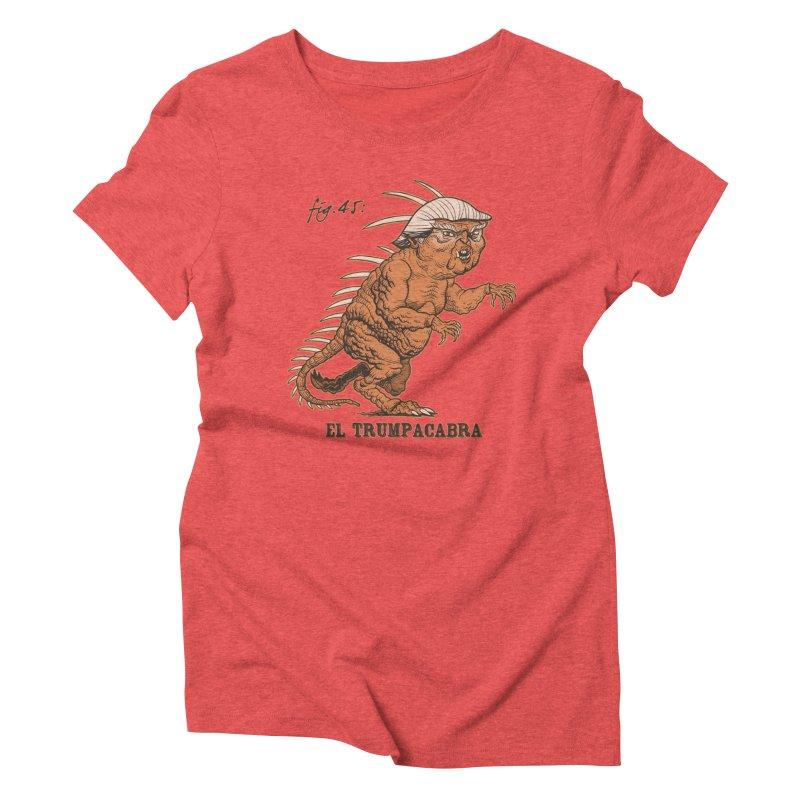 El Trumpacabra Women's Triblend T-Shirt by Frankenstein's Artist Shop