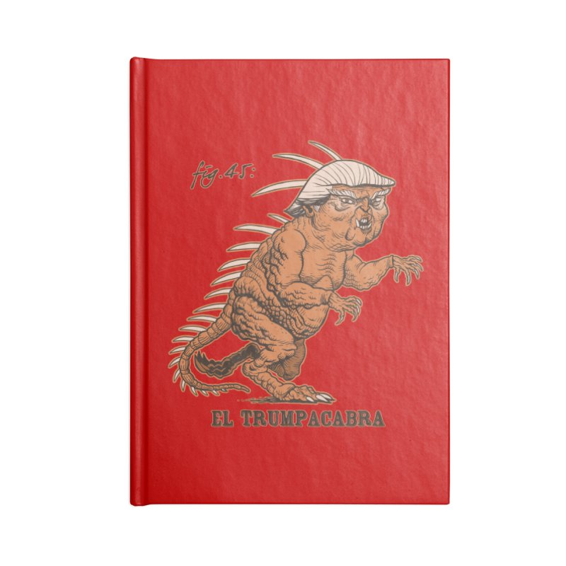 El Trumpacabra Accessories Notebook by Frankenstein's Artist Shop