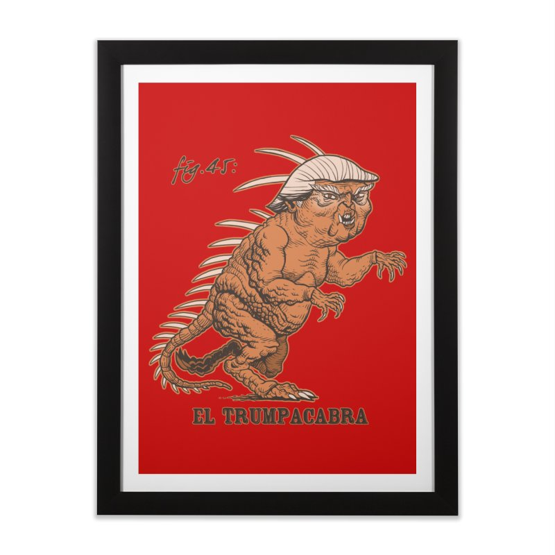 El Trumpacabra Home Framed Fine Art Print by Frankenstein's Artist Shop