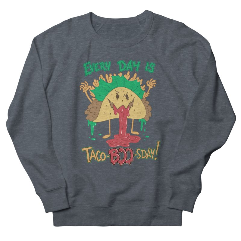 Every Day is Taco-BOO-sday! Women's French Terry Sweatshirt by Frankenstein's Artist Shop
