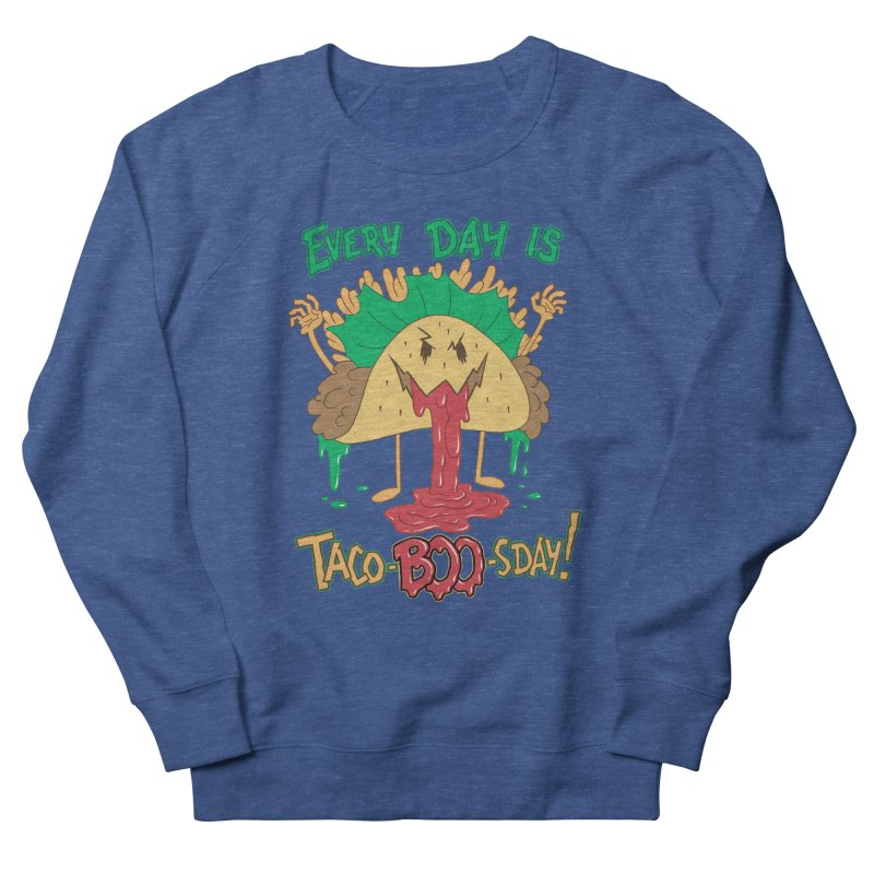 Every Day is Taco-BOO-sday! Men's French Terry Sweatshirt by Frankenstein's Artist Shop