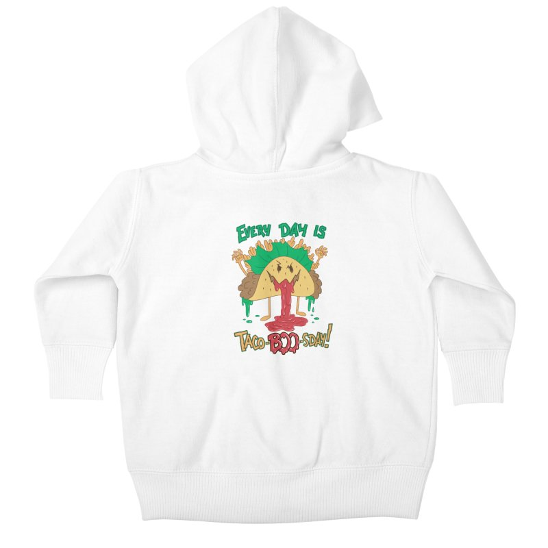 Every Day is Taco-BOO-sday! Kids Baby Zip-Up Hoody by Frankenstein's Artist Shop