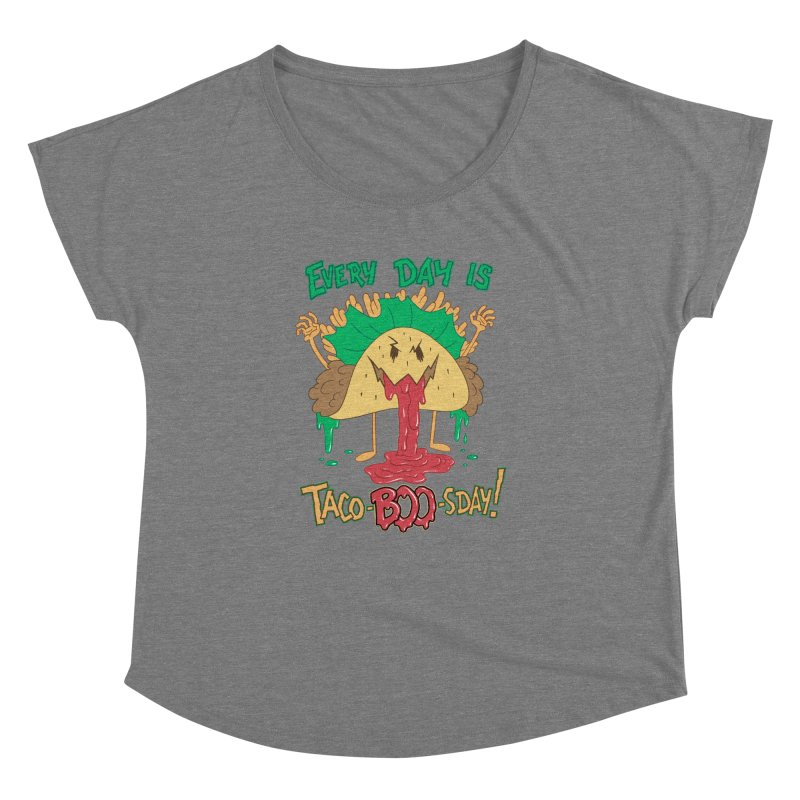 Every Day is Taco-BOO-sday! Women's Dolman Scoop Neck by Frankenstein's Artist Shop