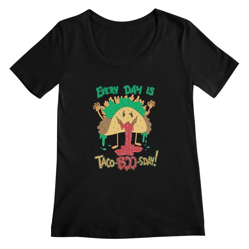 Every Day is Taco-BOO-sday! Women's Scoopneck by Frankenstein's Artist Shop