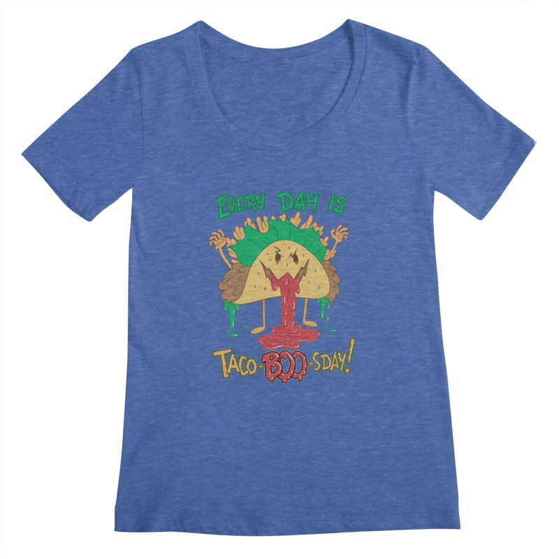 Every Day is Taco-BOO-sday! Women's Regular Scoop Neck by Frankenstein's Artist Shop