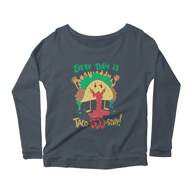 Every Day is Taco-BOO-sday! Women's Longsleeve Scoopneck  by Frankenstein's Artist Shop