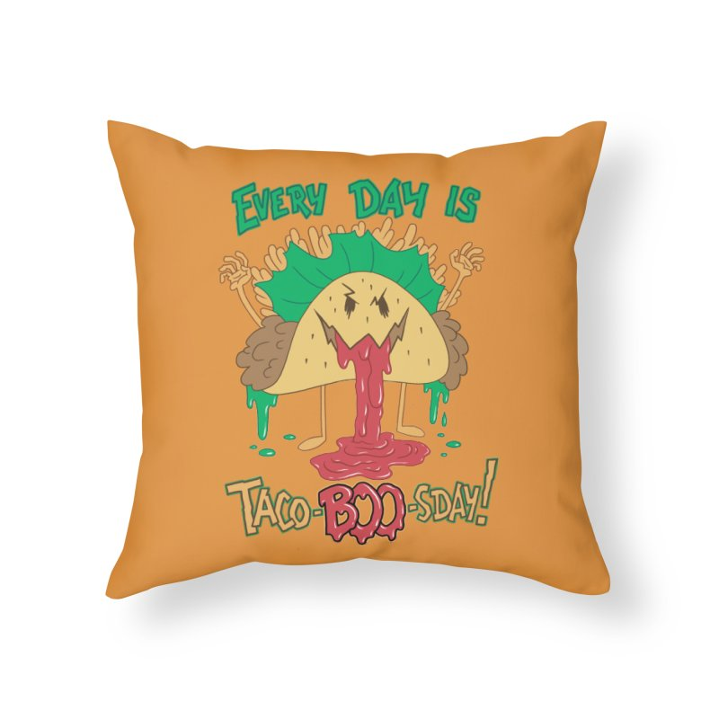 Every Day is Taco-BOO-sday! Home Throw Pillow by Frankenstein's Artist Shop