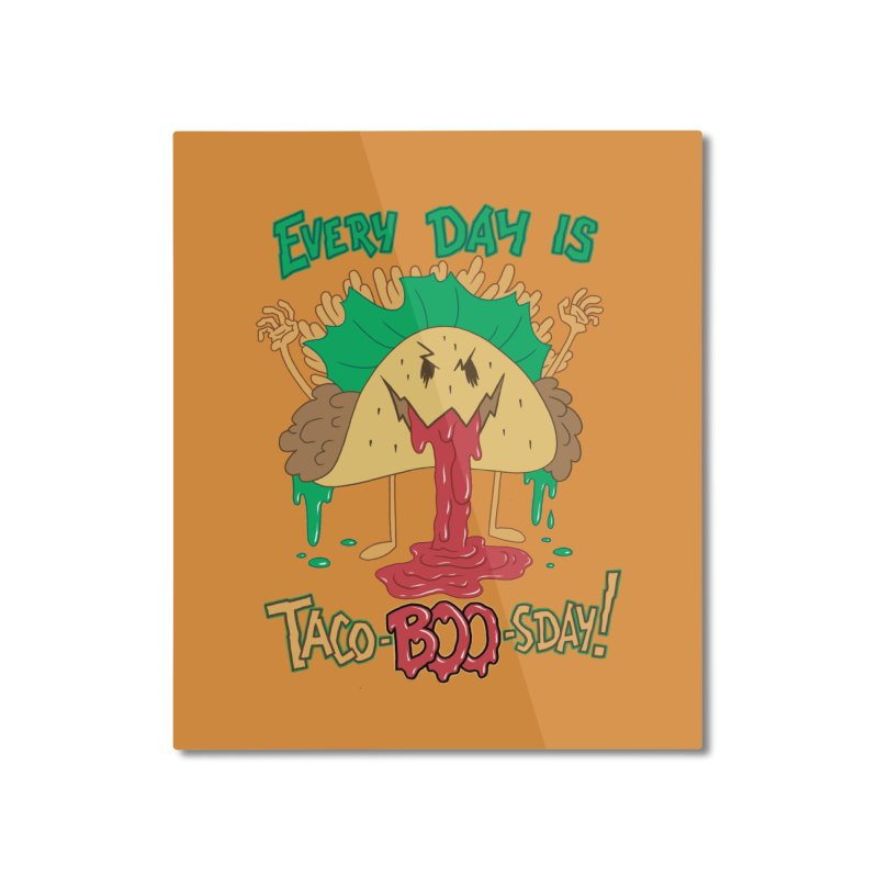Every Day is Taco-BOO-sday! Home Mounted Aluminum Print by Frankenstein's Artist Shop