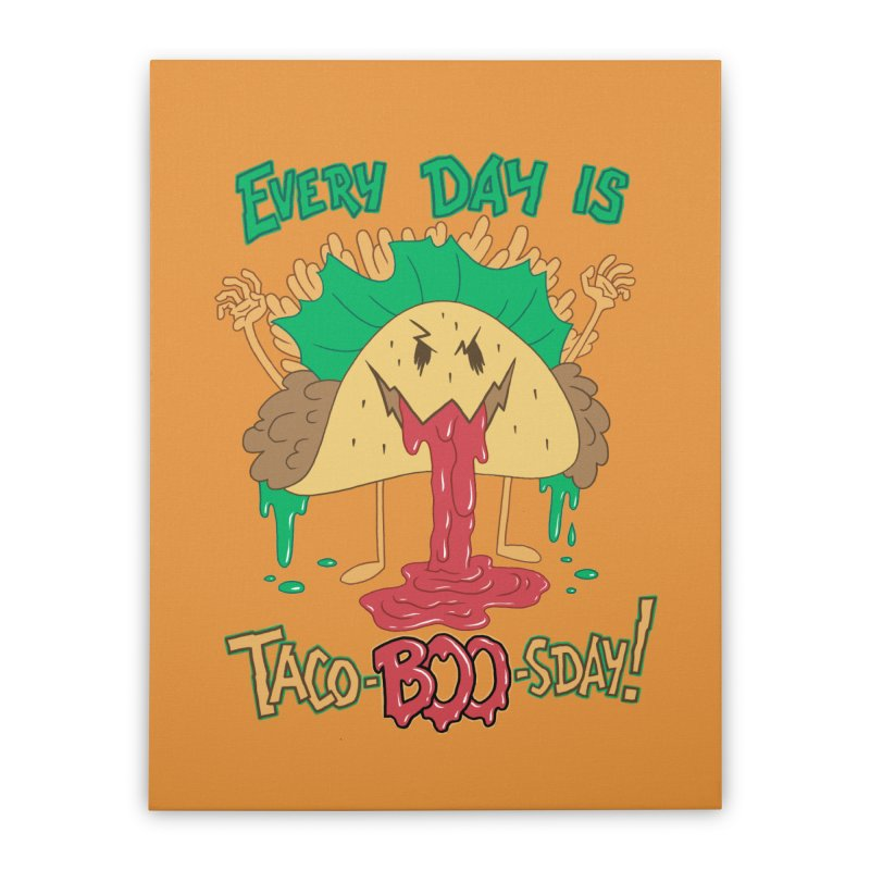 Every Day is Taco-BOO-sday! Home Stretched Canvas by Frankenstein's Artist Shop