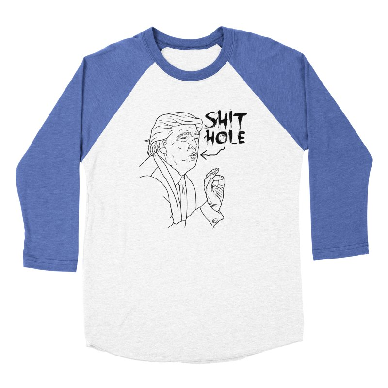Trump has a Shithole for a Mouth Women's Baseball Triblend Longsleeve T-Shirt by Frankenstein's Artist Shop