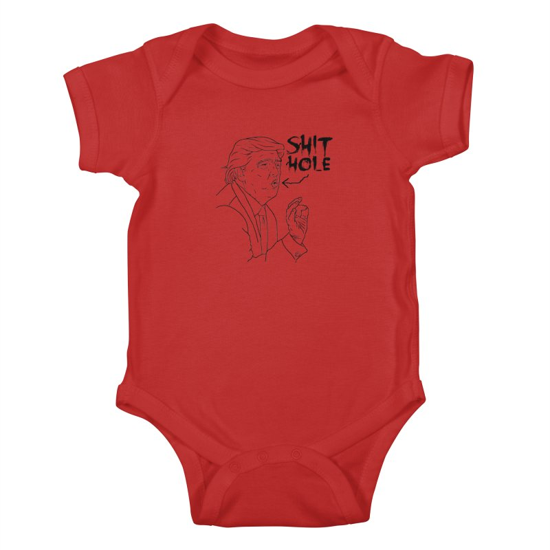 Trump has a Shithole for a Mouth Kids Baby Bodysuit by Frankenstein's Artist Shop