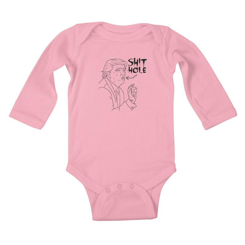 Trump has a Shithole for a Mouth Kids Baby Longsleeve Bodysuit by Frankenstein's Artist Shop