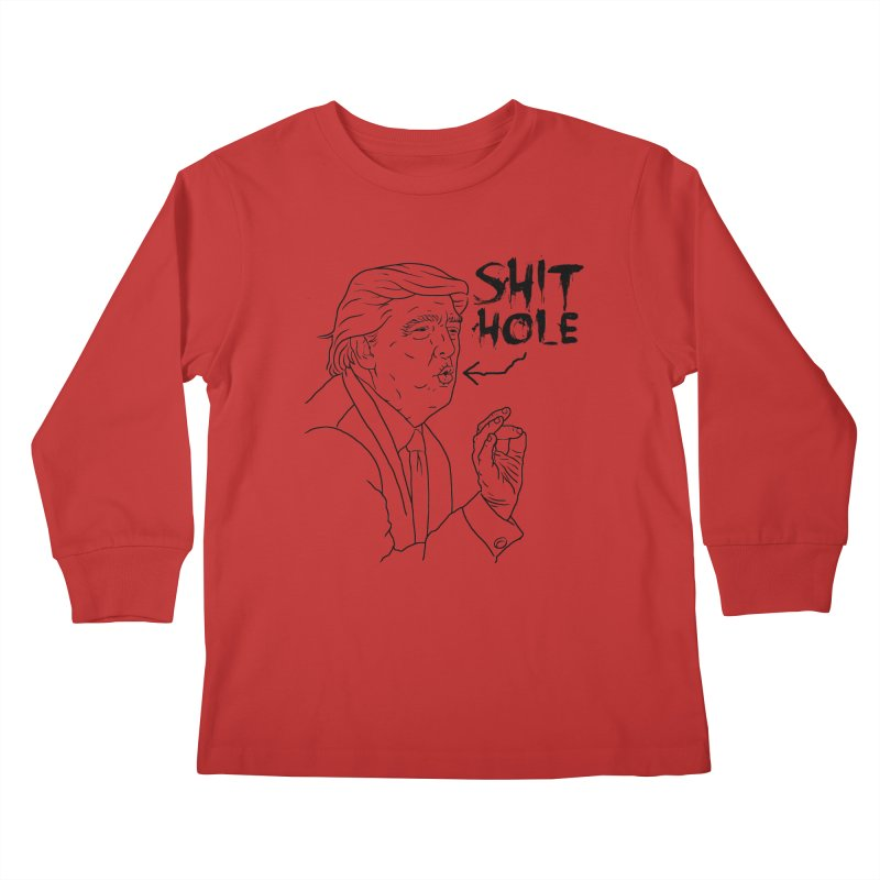 Trump has a Shithole for a Mouth Kids Longsleeve T-Shirt by Frankenstein's Artist Shop