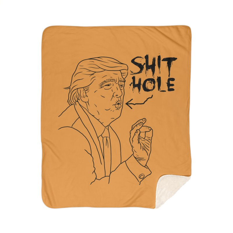 Trump has a Shithole for a Mouth Home Sherpa Blanket Blanket by Frankenstein's Artist Shop