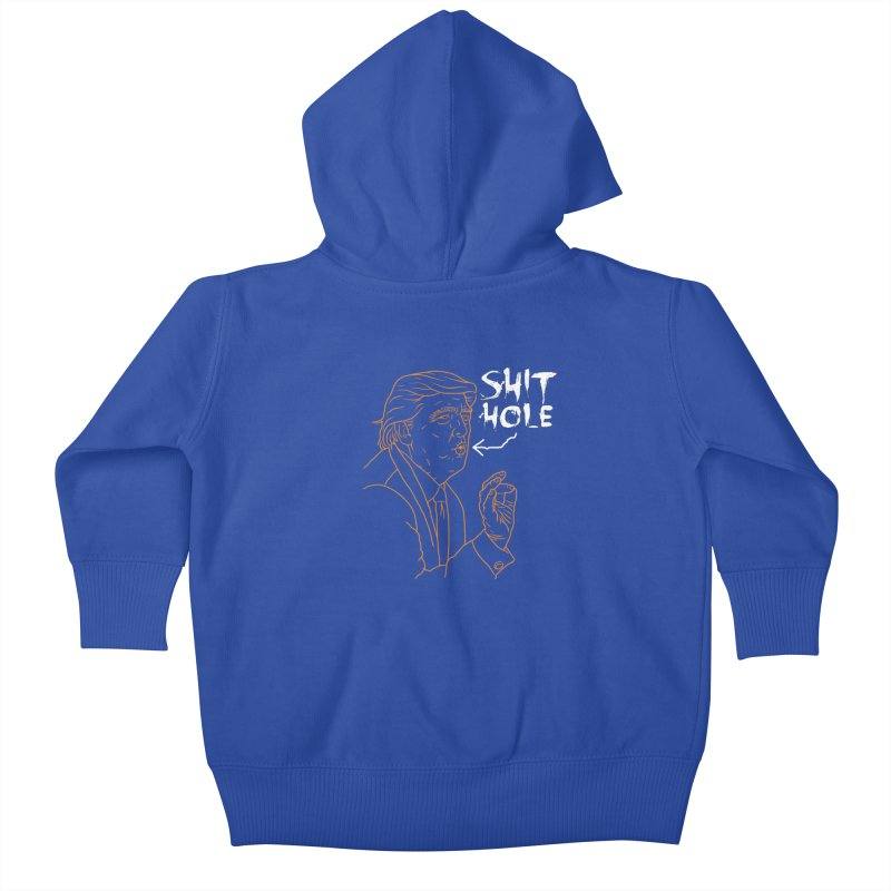 Trump has a Shithole for a Mouth (Black Edition) Kids Baby Zip-Up Hoody by Frankenstein's Artist Shop